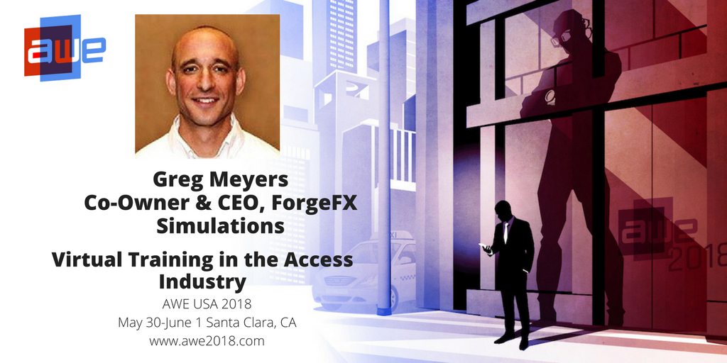 Augmented World Expo, Virtual Training in the Access Industry, Greg Meyers, ForgeFX Simulations CEO